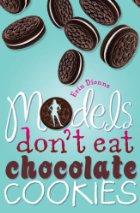 modelsdonteatchocolatecookies
